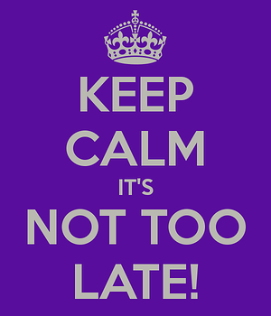 keep-calm-it-s-not-too-late-4